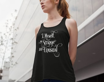 Beetlejuice inspired Flowy Women's Tank Top - I, myself, am strange and unusual