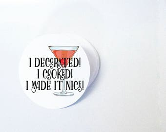 """I decorated! I cooked! I made it nice! - RHONY -  2"""" Stickers - Glossy - Singles or by Sheet (12)"""