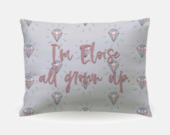RHONY inspired - I'm Eloise all grown up - Pop Culture Gifts - Pillow Case