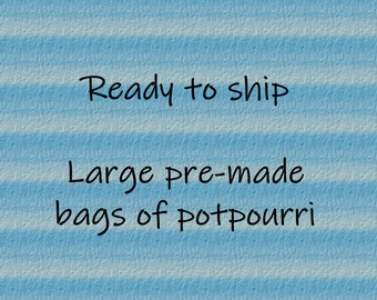 Artisan Potpourri - READY TO SHIP - Variety of Styles and Scents Available