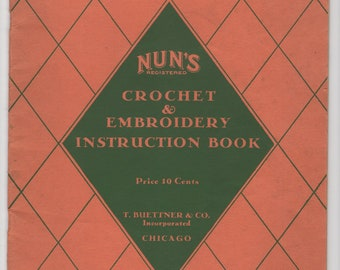 Vintage Nun's Crochet and Embroidery Instruction Pattern Book Copyright 1923 T Buettner & Co Inc 1920s 1930s Needleworking Designs