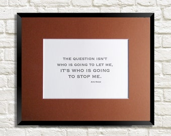 Letterpress Quotation Print, Ayn Rand Fountainhead Who Will Stop Me Quote, Howard Roark, Gift Wall Art