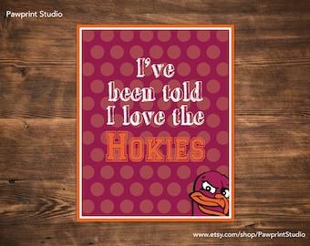 INSTANT PRINTABLE I've Been Told I Love The Hokies Virginia Tech Nursery Art (16x20)