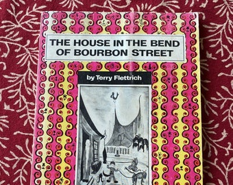 The House in the bend of Bourbon Street book by Terry Flettrich
