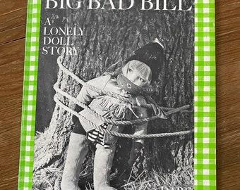 Edith & Big Bad Bill - A Lonely Doll Story