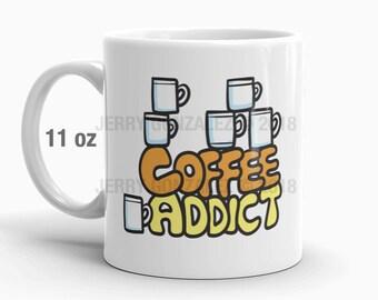 The Coffee Addict Mug, Funny Coffee Mug, Gift for Coffee Lover, Morning Coffee Mug