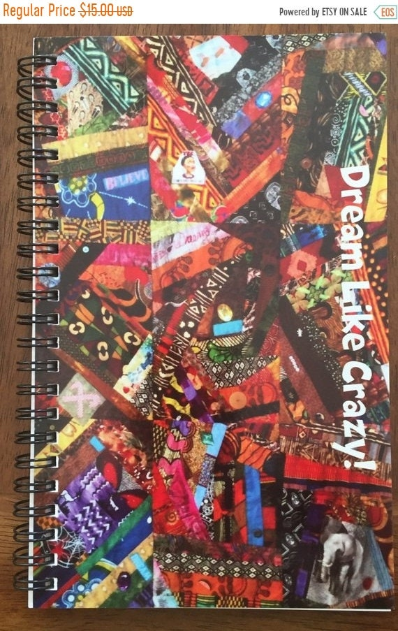 ON SALE Dream Like Crazy 5.5x 8 inch journal or sketchbook