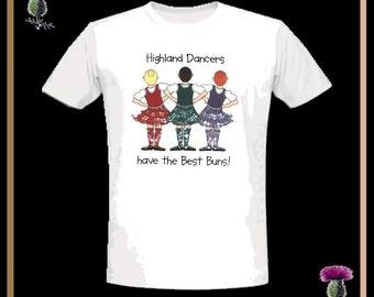 Highland Dancers........Best Buns T-Shirt Scottish Shirt - All Sizes