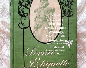 c1890 Etiquette Book Manners Customs Polite Society   Maud Cooke E1012   Courtship Marriage Dress Dancing Cosmetics   1st Ed   Illus