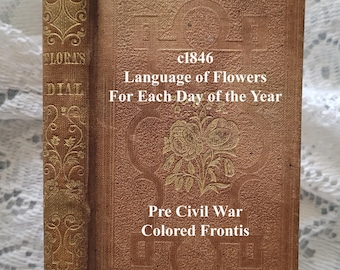 c1846 Language of Flowers for Each Day of the Year Book   Floras Dial E1087   Color Plate   Poetry   Flower Symbolism   Flower Sentiment