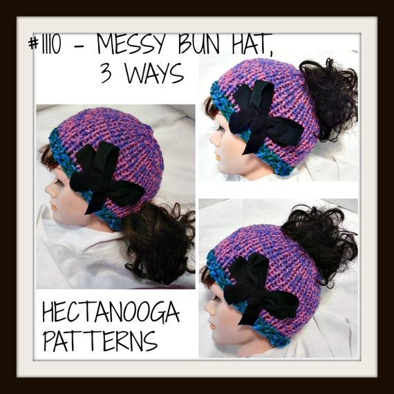 KNITTING PATTERN Messy Bun Hat make it 3 ways high-low-or  1cf800997ce