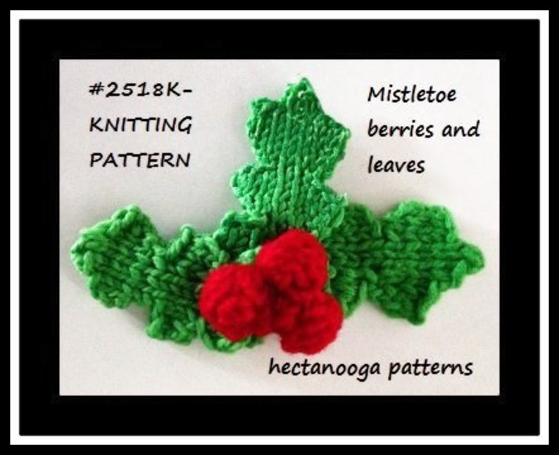 Easy KNITTING PATTERNs Holly and Ivy Mistletoe Christmas image 0