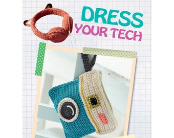 Dress Your Tech: 35 projects to customize your phone, laptop, tablet, camera, and more by Lucy Hopping paperback book