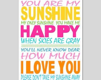 You Are My Sunshine, My Only Sunshine - 11x17 Nursery Art Print - Kids Wall Art - CHOOSE YOUR COLORS