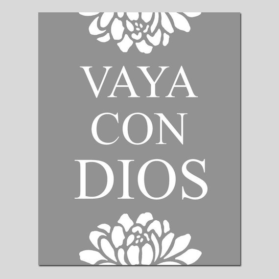 Vaya Con Dios Print - Spanish for Go With God, Spanish Quote Print, Quotes  About God, Floral Print Inspirational Quote - CHOOSE YOUR COLORS