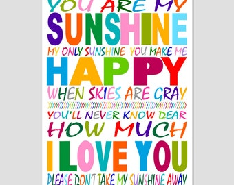 You Are My Sunshine, My Only Sunshine - 11x17 Poem Print - Kids Wall Art - Modern Nursery Decor - CHOOSE YOUR COLORS - Shown in Multicolor