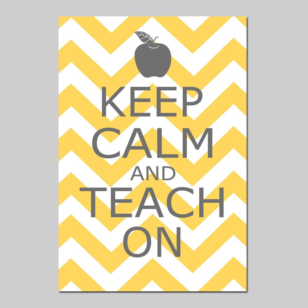 Keep Calm and Teach On 11x17 Chevron Edition Poster Size