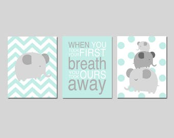 Mint Elephant Nursery Decor Mint Elephant Nursery Art When You Took Your First Breath Quote Set of 3 Elephant Prints - CHOOSE YOUR COLORS
