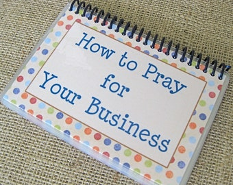 How to Pray for Your Business, Laminated Prayer Cards, Spiral-Bound