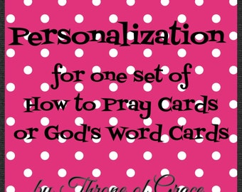 Personalization for ONE set of How to Pray Cards or God's Word Cards