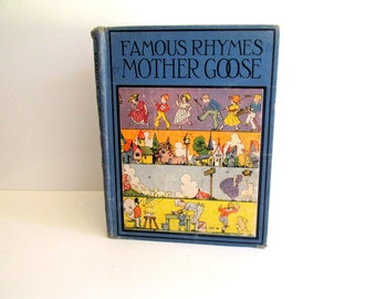 Antique Nursery Rhyme Book, Famous Rhymes Mother Goose, Copyright 1922, Nursery Decor