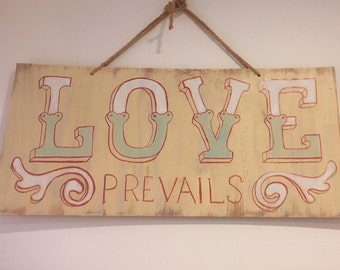 LOVE PREVAILS Sweet Handpainted Sign Red outline Blue + White Lettering for Lovers Optimists Change Makers Vintage Style Wedding Decoration