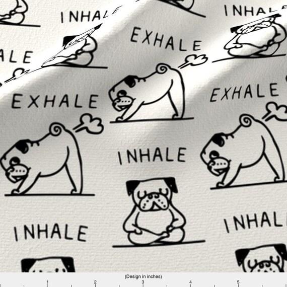 Dog Fart Fabric Inhale Exhale Pug By Huebucket Pug Yoga   Etsy a051167100