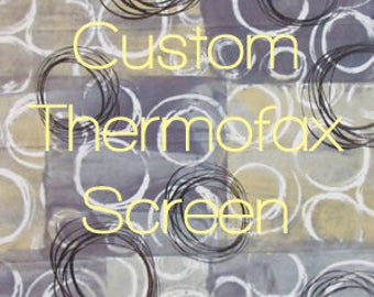 Thermofax Screen - Custom- Easy Screen Printing on Fabric, Paper and Mixed Media