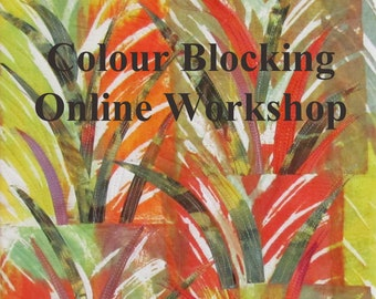 Colour Blocking Online Workshop - Printing Beautiful Fabrics with Thickened Dyes