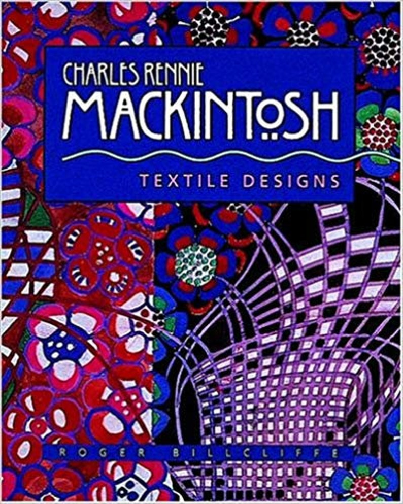 Charles Rennie Mackintosh Textile Designs by Roger Billcliffe image 0