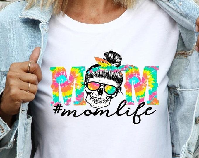 Mom Life Shirt, Mom Shirt, Tie Dye Mom Shirt, Skull Mom Tee, Skeleton Mom Shirt