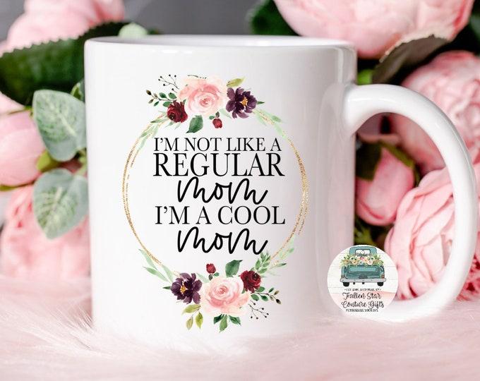Mom Coffee Mug, Gifts For Mom, Mothers Day Gifts , Thank You Mom, Funny Coffee Mug, Coffee Lover, Mom Gifts, Not a Regular Mom