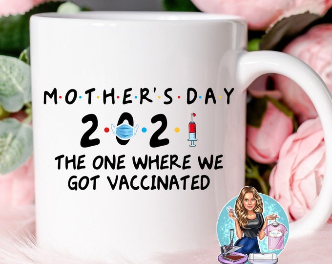 Mothers Day Quarantine , Coffee Mug, Mother's Day Gift, Funny Mom Gift, Gifts For Her , Mother's Day Gifts , Vaccination Gift