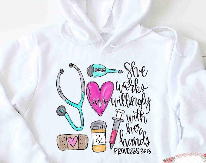 Nurse Hoodie , Nurse Shirt , Nurse T Shirt, She Works Willingly , Nurse Birthday Gift, Nurse Thank You , Funny Nurse Shirt , Stethoscope