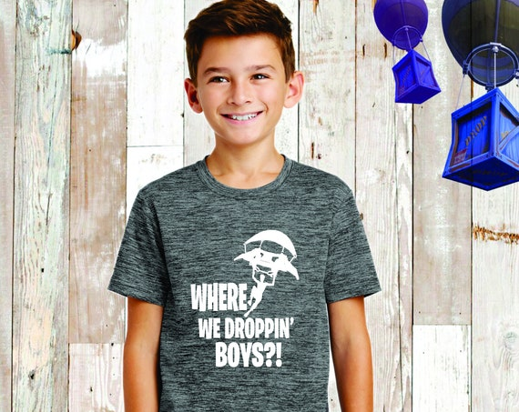 Fortnite Tee, Fortnite Shirt, Fortnite Birthday , Fortnite T-Shirt , Floss ,Fortnite Kids Tee , Floss Like a Boss, Where We Dropping Boys