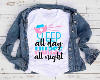Night Shift Nurse , Ladies Nurse T Shirt , Quarantine , Nurse Gift, Nurse Shirt, Gifts For Nurse, Sleep All Day Nurse All Night