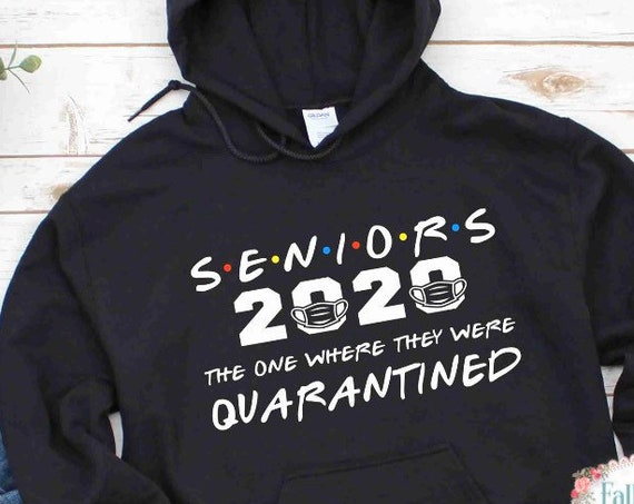 Seniors 2020, The One When They Get Quarantined , Graduation Shirt , Class of 2020, Senior graduation