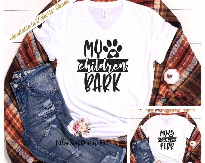 Cat Lover Shirt, Dog Lover T Shirt, Dog Mom Gift, Gifts For Cat Lovers, Dog Dad Gift, Fur Baby T Shirt , My Children Bark, My Children Purr