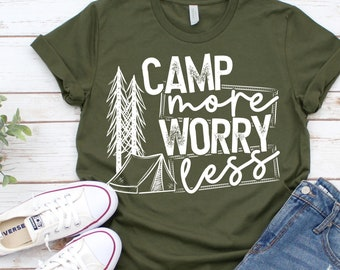 Camp More Worry Less , Camping Shirt , Ladies Camping Tee , Funny Camping Shirt , Lake House Tee, Campfire, S'mores , Trailer Shirt SP