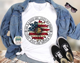 She's a Good Girl Loves Her Mama Shirt, She's a Good Girl Loves Her Mama, America Shirt, Fourth of July Shirt, American Shirt, Peace Sign