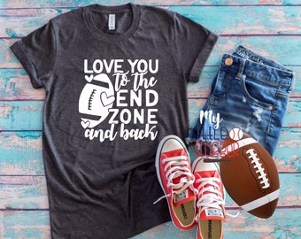 Football Mom Shirt, Love You to the End Zone and Back , Football Momma, Football Mama Shirt, Football Mom Hoodie