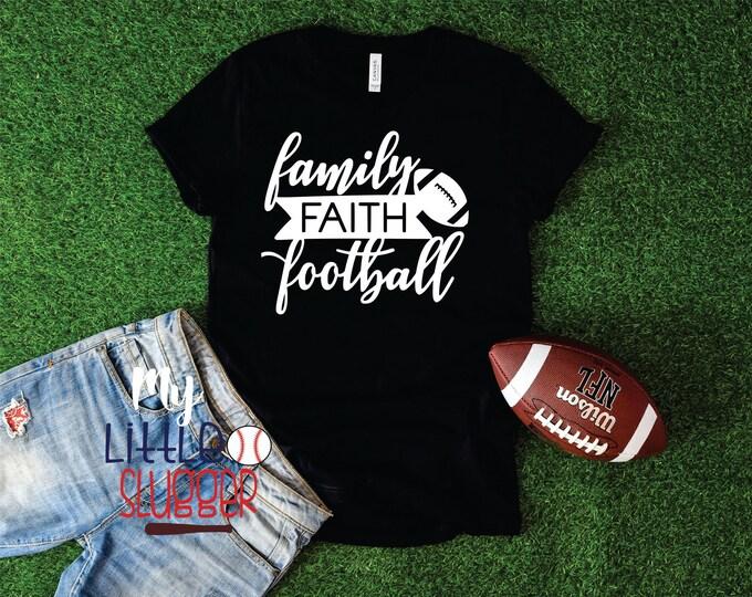 Family Faith Football shirt, football mom shirt, football mom tank, football mom hoodie, gifts for football moms, football season