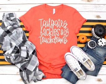 Tailgates, Tackles, and Touchdowns Tee, Ladies Football Tee, Friday Night Lights, Football Y'all , Mom Football Shirt