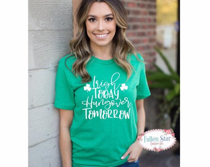 Ladies St Patricks Day Tank , Irish Tee Shirt, Womans St Patricks Day Shirt, Irish Today Hungover Tommorrow