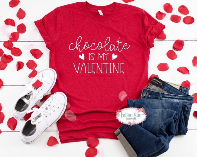 Valentine Shirt , Chocolate is my Valentine, Valentine Gift , xoxo Shirt , Ladies Valentine Shirt, Valentines Day Tee , Mom Valentine Shirt