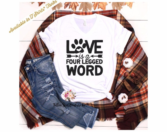Dog Lover T Shirt, Cat Lover T Shirt, Dog Mom Gift, Gifts For Cat Lovers, Dog Dad Gift, Fur Baby T Shirt , love is a 4 legged word
