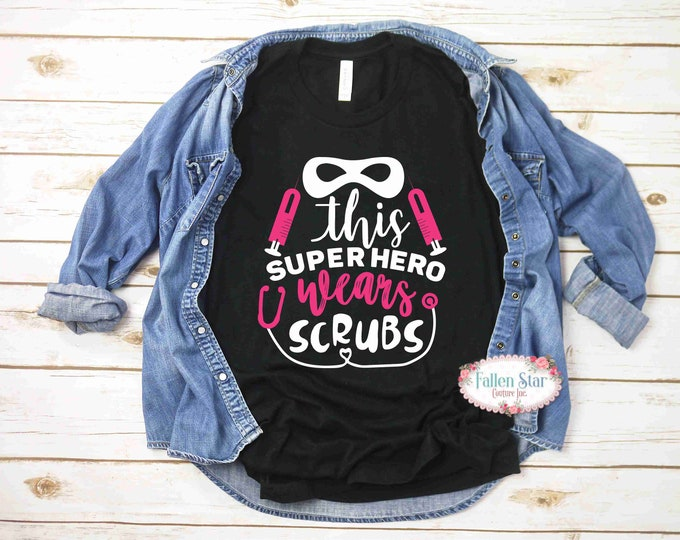 Nurse Shirt .  Ladies Nurse T Shirt , Nurse Gift, Nurse Shirt, Gifts For Nurse, Nurse Gifts , Funny Nurse Shirt, This Superhero Wears Scrubs