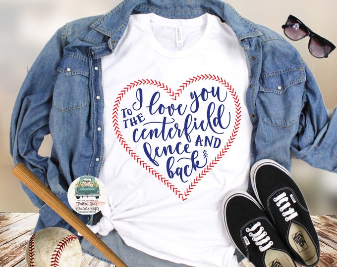 Baseball Mom Shirts, Baseball Mom ,Baseball Shirt, Baseball Shirts, Mom Shirt, Mom Shirt, Baseball Mom, I Love you to the centerfield