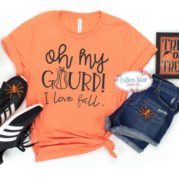 Oh my gourd, Fall Shirt , Ladies Fall Tee, Gourd Shirt, Pumpkin Picking ,i Love Fall , Woman's Fall Shirt
