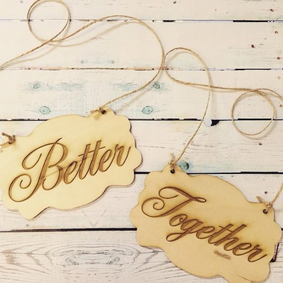 Wedding chair signs / better together / wood sign / wedding photo prop / chair signs